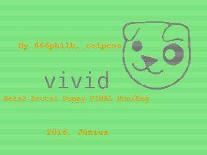 BrutalPuppy(vivid beta2 666philb-tõl, felhizlalva) – Rev.4