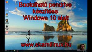 Bootolható pendrive készítése Windows 10 alatt – videó